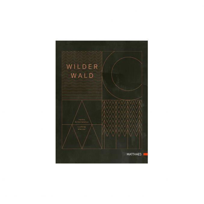 Wilder Wald - Das Kochbuch